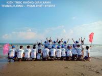KIẾN TRÚC KHÔNG GIAN XANH – TEAMBUILDING PHAN THIẾT 07/2019
