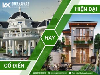 thiết kế biệt thự theo phong cách cổ điển hay hiện đại